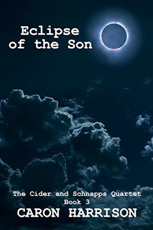 Eclipse of the Son (The Cider and Schnapps Quartet Book 3)  by  Caron Harrison