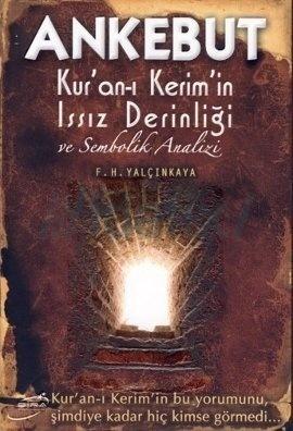 Ankebut - Kuran-ı Kerimin Issız Derinliği ve Sembolik Analizi F.H.Yalçınkaya