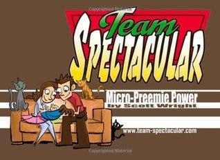 Team Spectacular: Micro-Preemie Power Scott Wright
