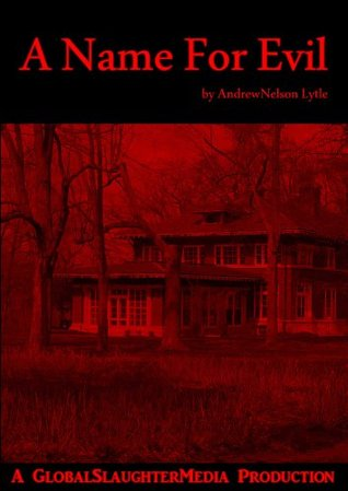 A Name For Evil Andrew Lytle