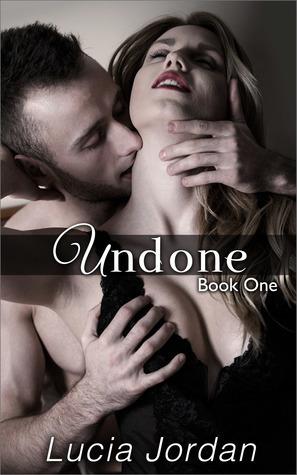 Undone  by  Lucia Jordan