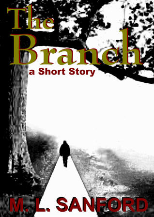 The Branch  by  M.L. Sanford