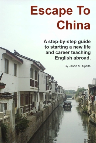 Escape To China  by  Jason Spelts