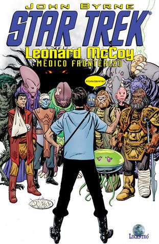 Star Trek: Leonard McCoy, médico fronterizo.  by  John Byrne