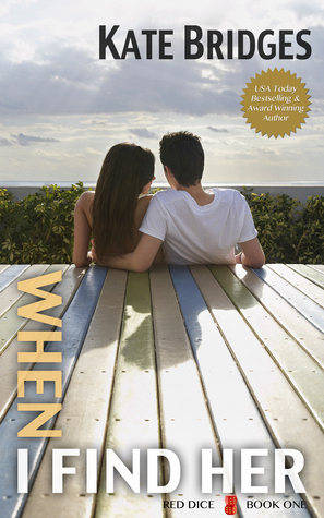 When I Find Her  by  Kate Bridges