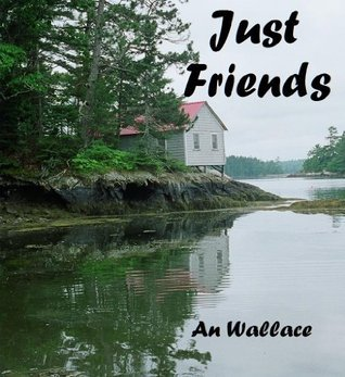 Just Friends  by  An Wallace