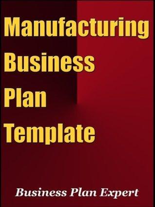 Manufacturing Business Plan Template Business Plan Expert