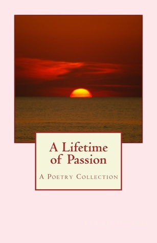 A Lifetime of Passion : A Poetry Collection  by  Jorie Saldanha