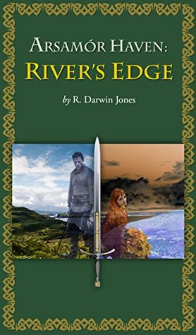 Arsamór Haven: Rivers Edge  by  R. Darwin Jones