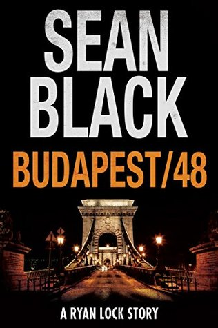 Budapest/48: A Ryan Lock Story  by  Sean Black