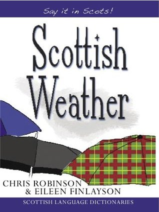 Scottish Weather  by  Chris Robinson