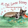 Childrens book: A Cat Love Story, about loving, losing and getting comfort again.: Early learning about love loss and learning to love again. Comfort for children  by  Denise D. Sharon