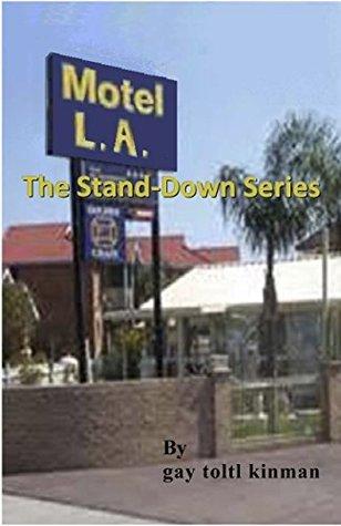 MOTEL L.A.: The Stand-Down Series Gay Toltl Kinman