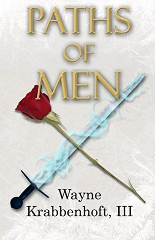 Paths Of Men (The Sword And The Rose Book 3)  by  Wayne Krabbenhoft