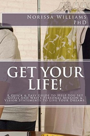 Get Your Life! (Tools for Living Book 1) Norissa Williams