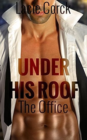 Under His Roof: The Office Lacie Corck