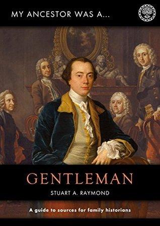 My Ancestor was a Gentleman (My Ancestor series)  by  Stuart Raymond