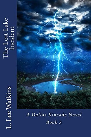 The Lost Lake Incident (The Dallas Kincade Series Book 3)  by  L. Watkins