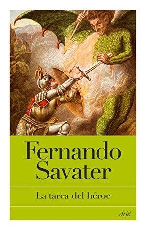 La tarea del héroe  by  Fernando Savater