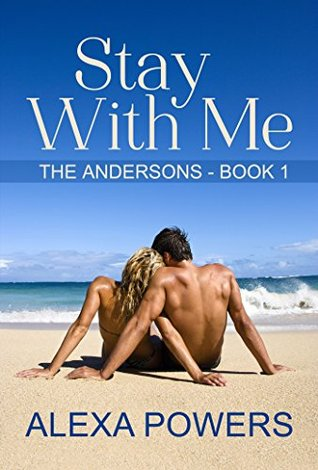 Stay With Me (The Andersons Book 1)  by  Alexa Powers