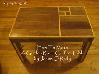 How To Make A Golden Ratio Coffee Table Jason OReilly