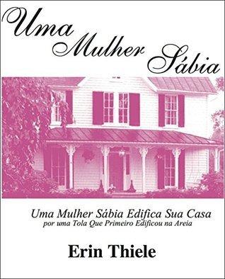 Uma Mulher Sábia  by  Erin Thiele