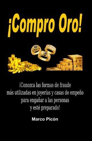 ¡Compro Oro! ¡Las formas de fraude más empleadas en joyerías y casas de empeño! Marco Picón