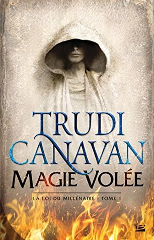 Magie volée: La Loi du Millénaire, T1  by  Trudi Canavan