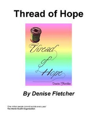 Thread of Hope  by  Denise Fletcher