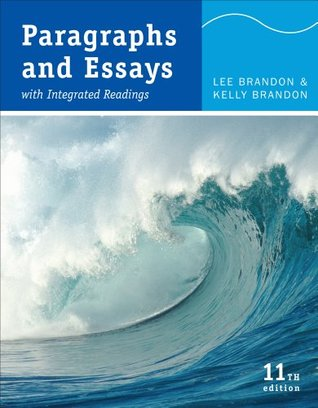 Paragraphs and Essays: With Integrated Readings Lee Brandon