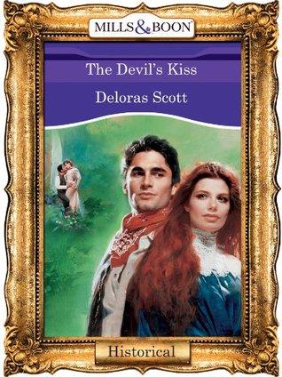 The Devils Kiss (Mills & Boon Vintage 90s Historical) DeLoras Scott