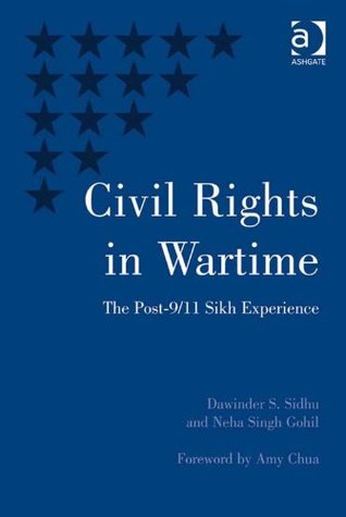Civil Rights in Wartime: The Post-9/11 Sikh Experience  by  Dawinder S Sidhu