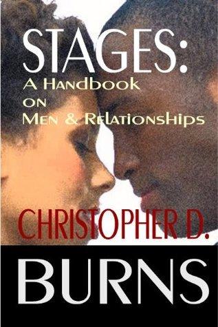 Stages: A Handbook On Men & Relationships Christopher D. Burns