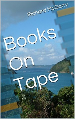 Books On Tape  by  Richard McGarry