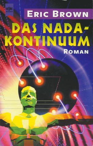 Das Nada-Kontinuum  by  Eric Brown