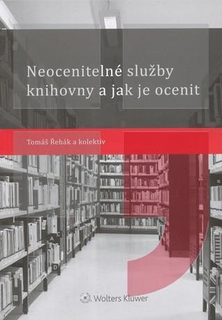 Neocenitelné služby knihovny a jak je ocenit  by  Tomas Rehak