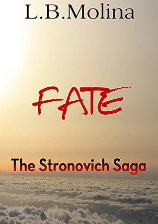 FATE: The Stronovich Saga  by  L.B. Molina