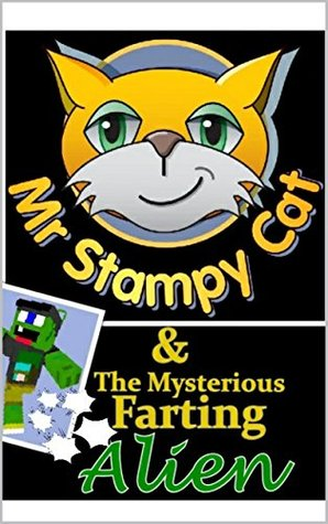 Minecraft: Mr Stampy Cat & The Mysterious Farting Alien: (An Unofficial Minecraft Story, Minecraft Secrets, Minecraft Books For Kids, Minecraft Xbox) Chunk Ince