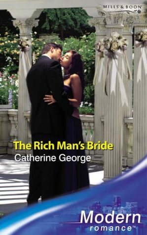 The Rich Mans Bride (Modern Romance)  by  Catherine George