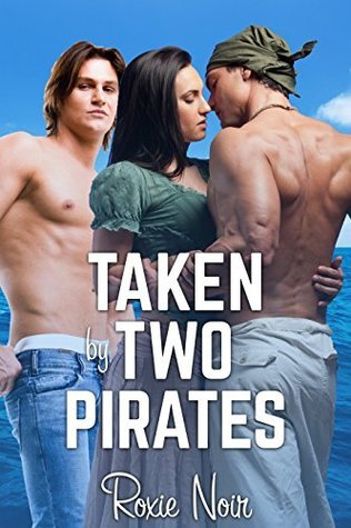 Taken  by  Two Pirates (Short Sizzlers, #14) by Roxie Noir