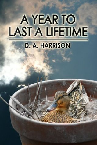 A Year To Last A Lifetim D.A. Harrison