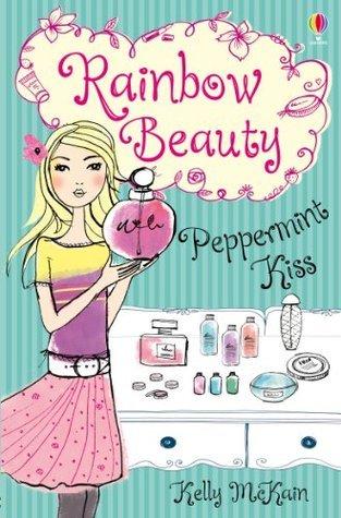 Peppermint Kiss: Rainbow Beauty (Book 1) Kelly McKain