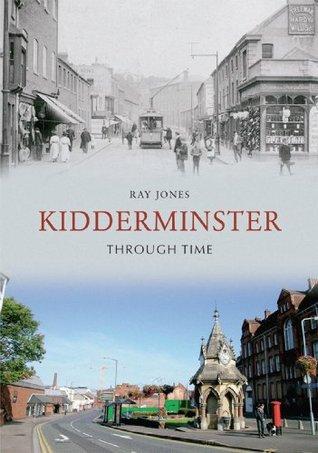 Kidderminster Through Time  by  Ray Jones