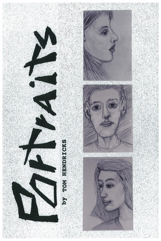 Portraits: A Novel About Art, Artists, and the Art Revolution  by  Tom Hendricks