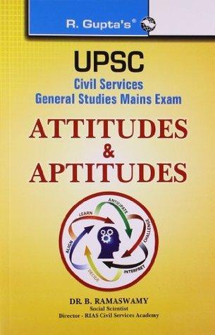 UPSC - Civil Services Main: Attitudes and Aptitudes - IAS G.S. (New Syllabus) Main - Vol. 7  by  B. Ramaswamy