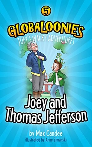 Globaloonies 5: Joey and Thomas Jefferson  by  Max Candee