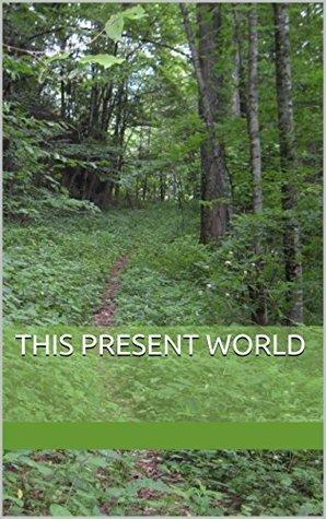 This Present World  by  David Britt