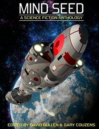 Mind Seed : A Science Fiction Anthology  by  David Gullen