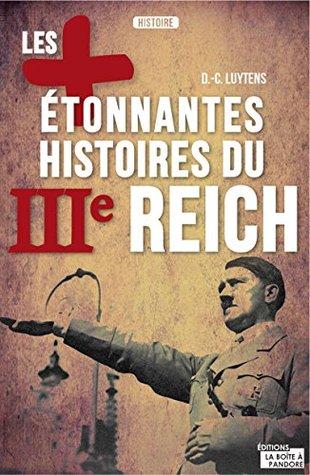 Les plus étonnantes histoires du IIIe Reich: Essai historique  by  Daniel-Charles Luytens