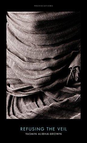 Refusing the Veil: Yasmin Alibhai-Brown